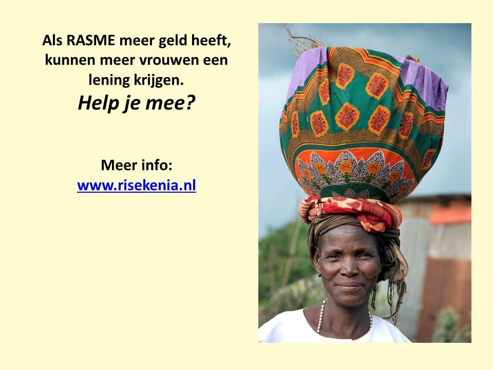 Als RASME meer geld heeft, kunnen meer vrouwen een lening krijgen.