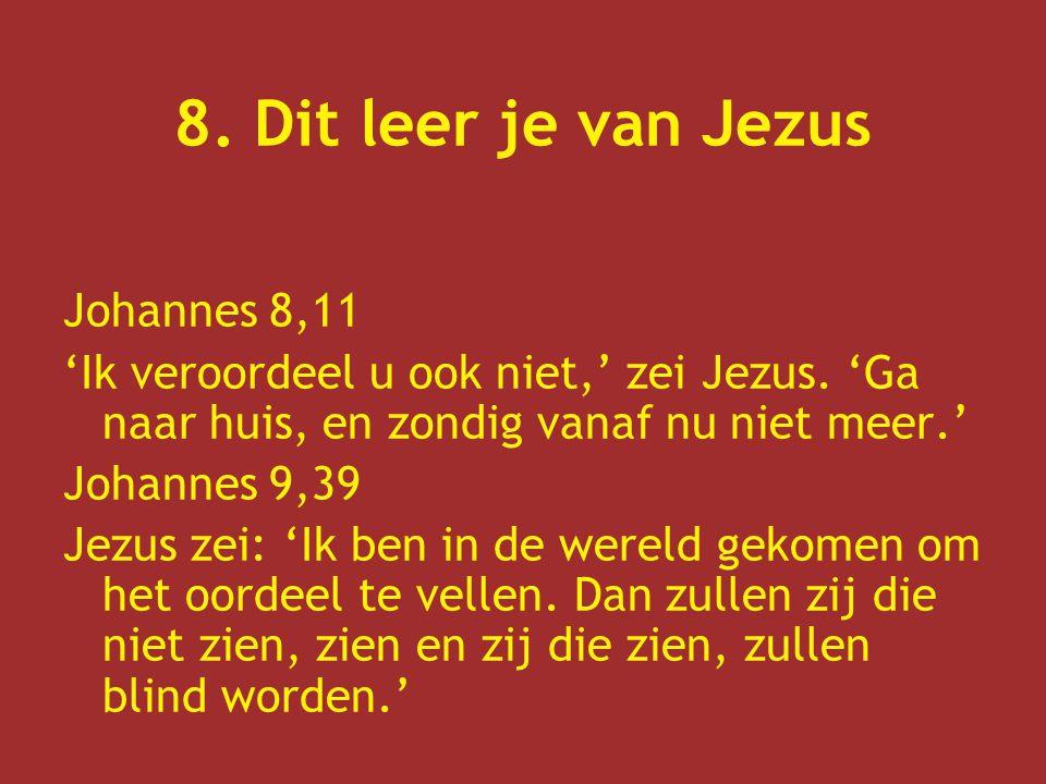 8. Dit leer je van Jezus Johannes 8,11