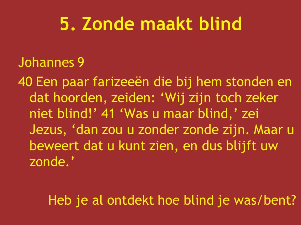 5. Zonde maakt blind Johannes 9