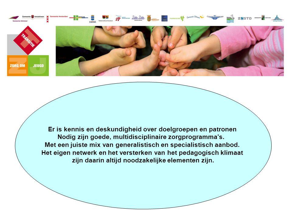 Er is kennis en deskundigheid over doelgroepen en patronen