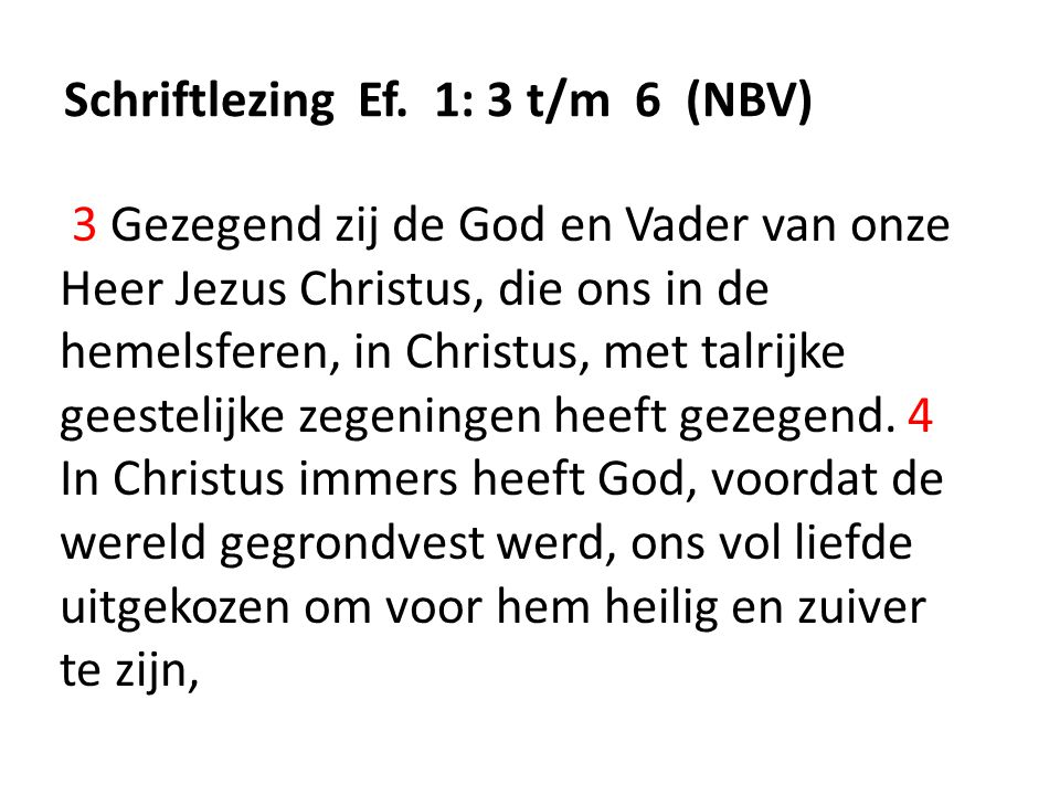 Schriftlezing Ef. 1: 3 t/m 6 (NBV)