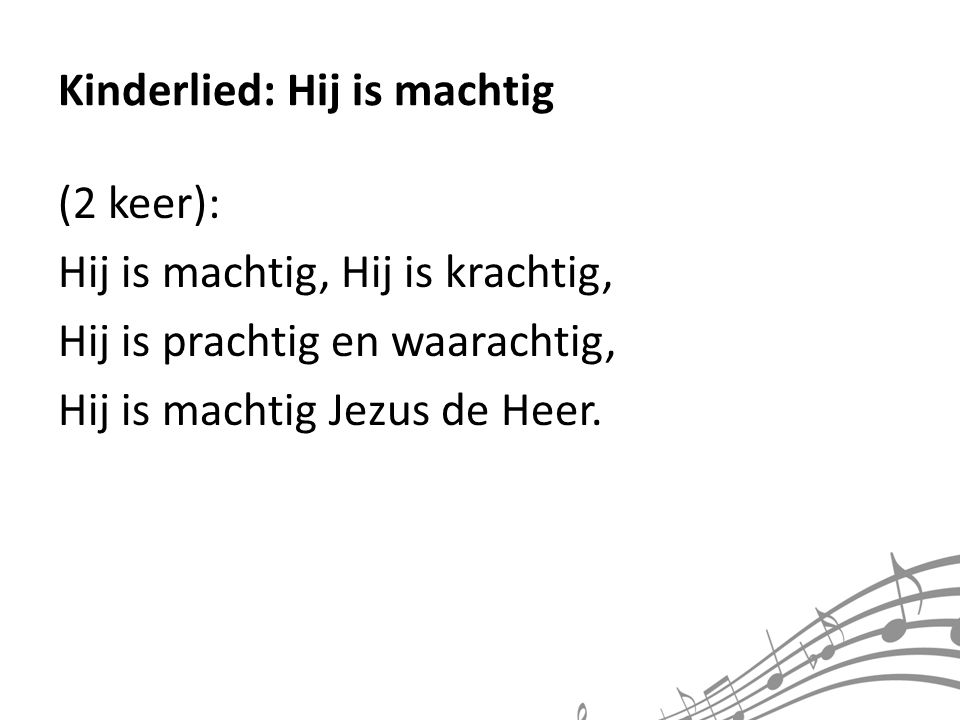 Kinderlied: Hij is machtig