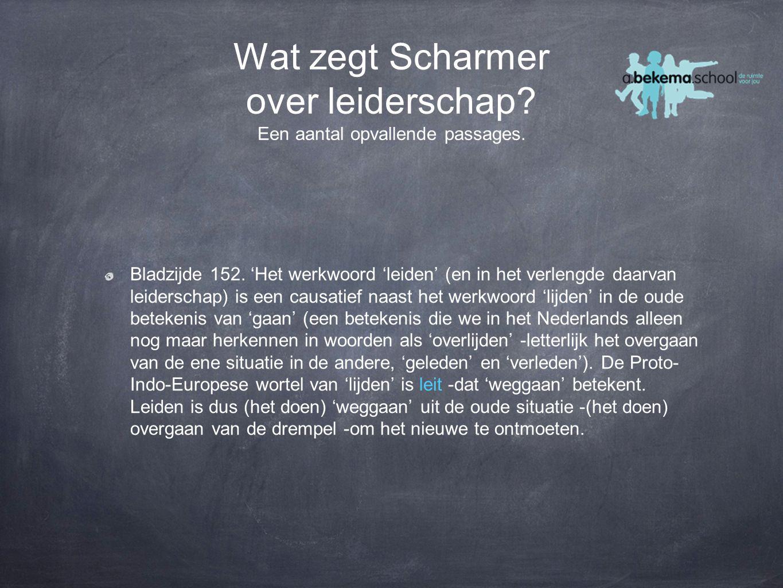 Wat zegt Scharmer over leiderschap Een aantal opvallende passages.