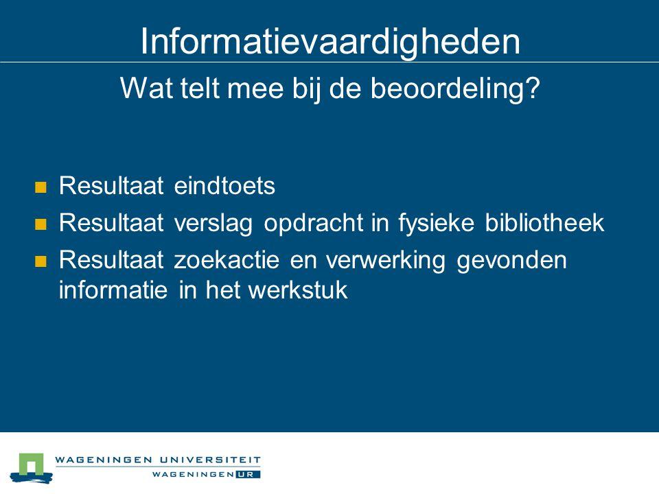 Informatievaardigheden Wat telt mee bij de beoordeling