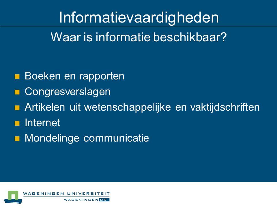 Informatievaardigheden Waar is informatie beschikbaar