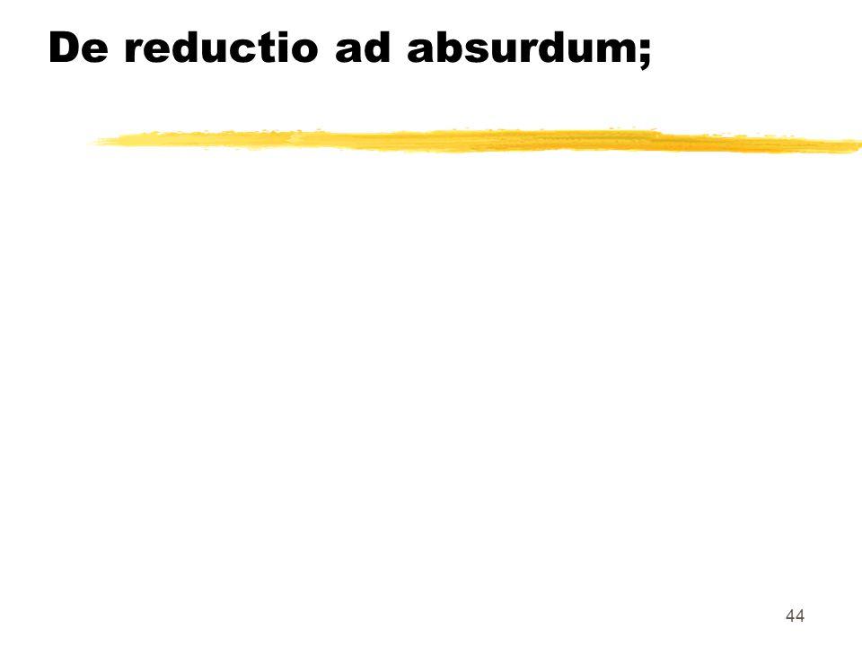 De reductio ad absurdum;