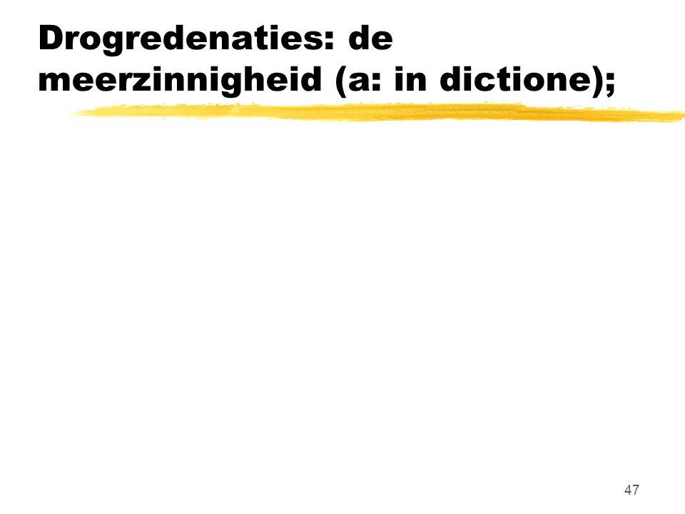 Drogredenaties: de meerzinnigheid (a: in dictione);