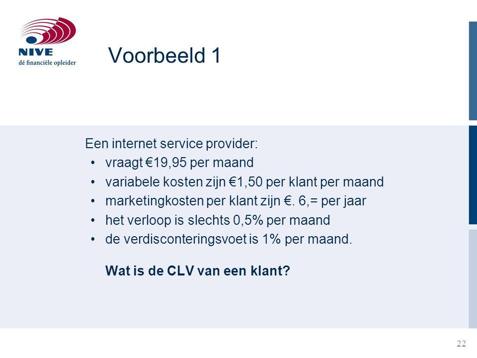 Voorbeeld 1 Een internet service provider: vraagt €19,95 per maand