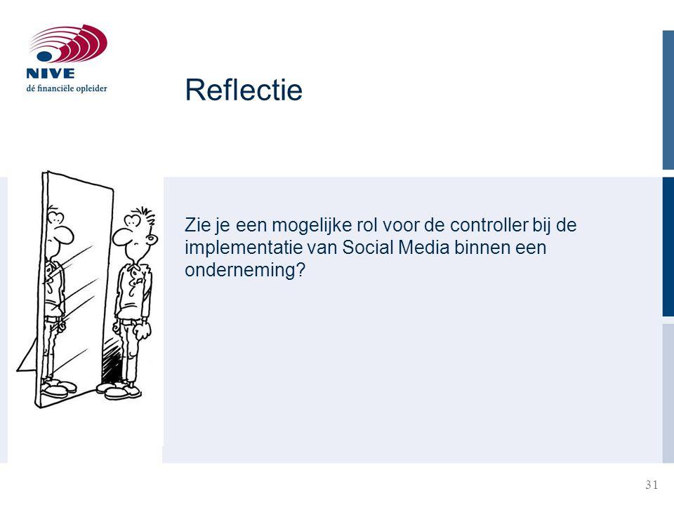 Reflectie Zie je een mogelijke rol voor de controller bij de implementatie van Social Media binnen een onderneming