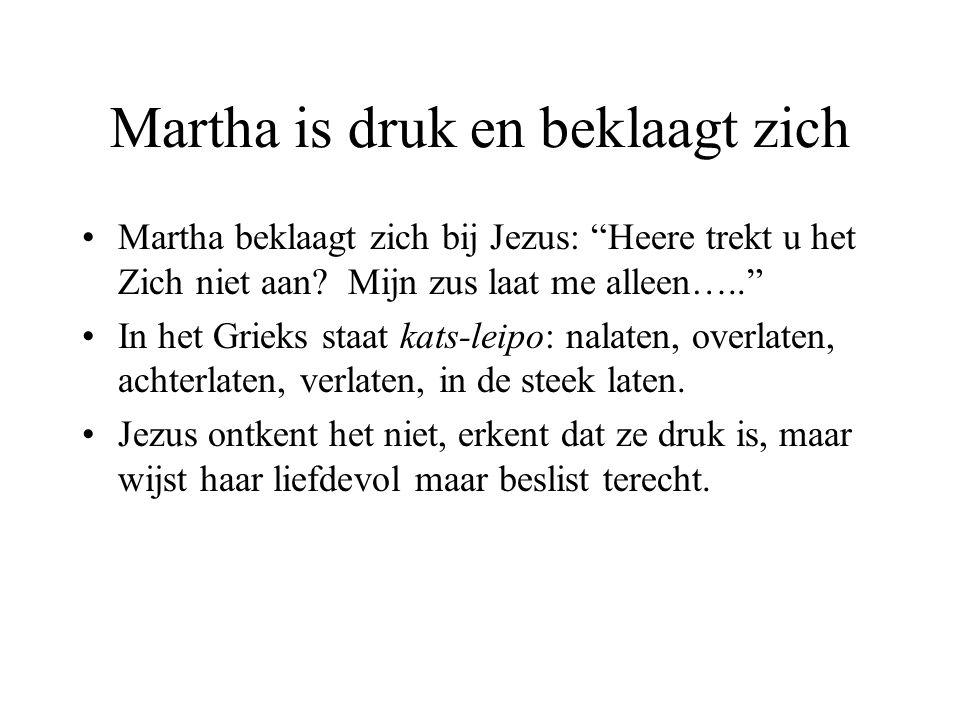 Martha is druk en beklaagt zich