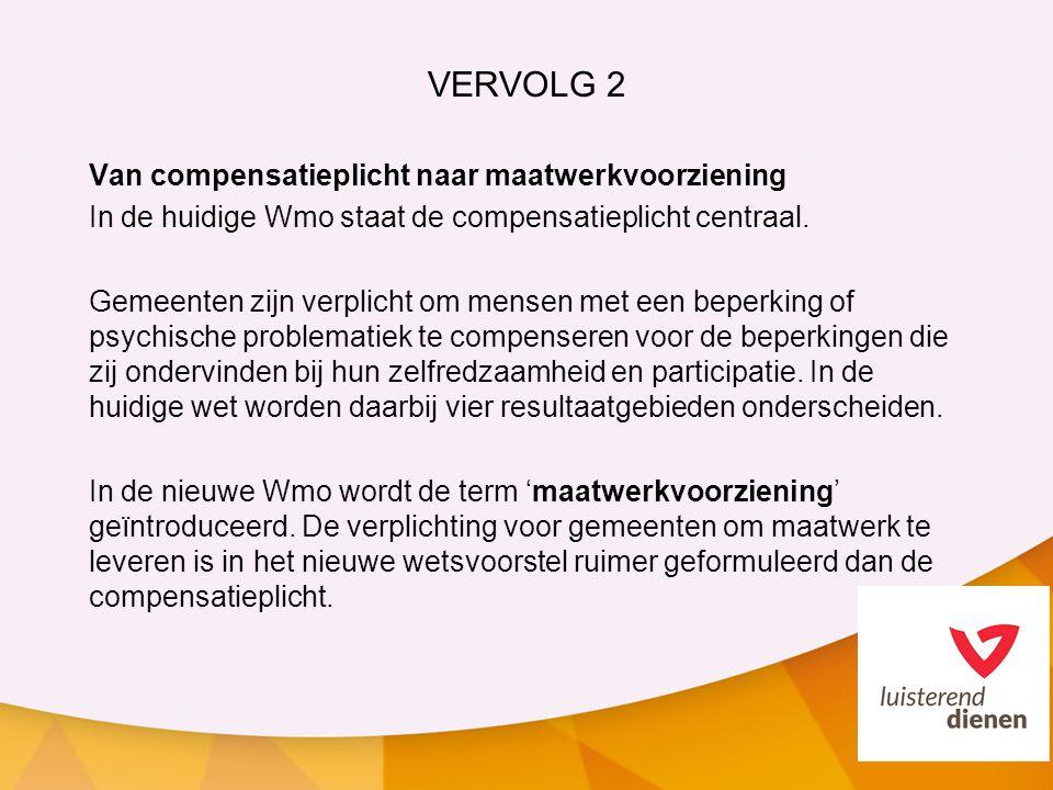 VERVOLG 2 Van compensatieplicht naar maatwerkvoorziening