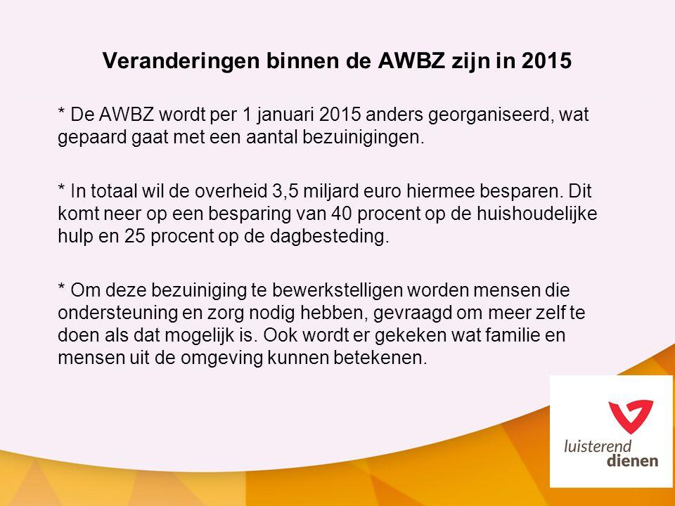 Veranderingen binnen de AWBZ zijn in 2015
