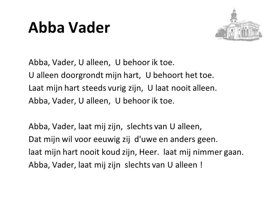 Abba Vader Abba, Vader, U alleen, U behoor ik toe.