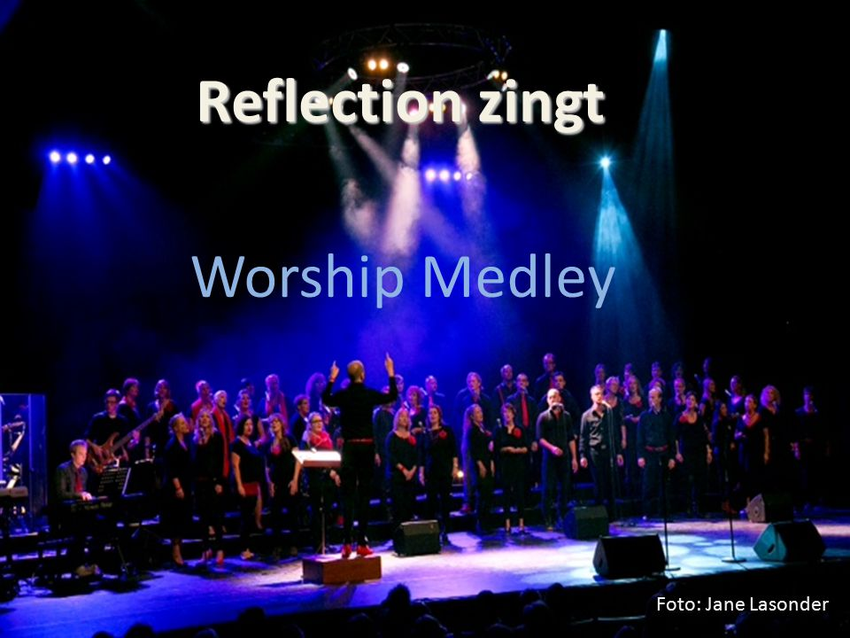 Reflection zingt Worship Medley Foto: Jane Lasonder