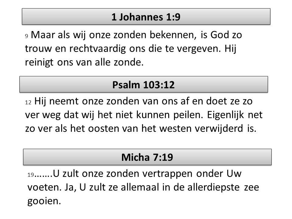 1 Johannes 1:9 Psalm 103:12 Micha 7:19