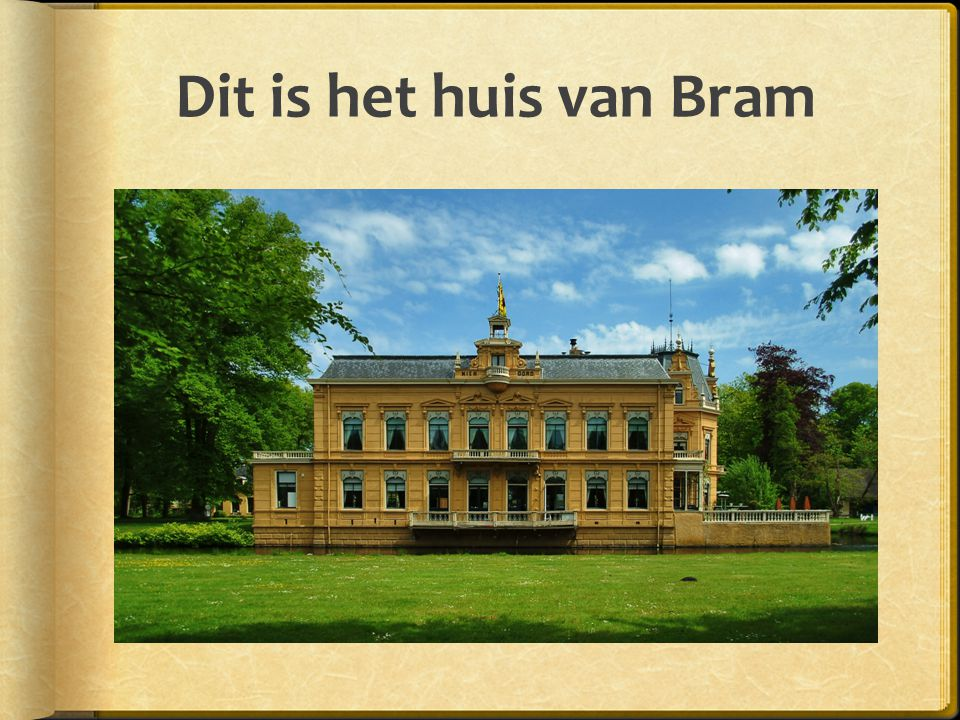 Dit is het huis van Bram