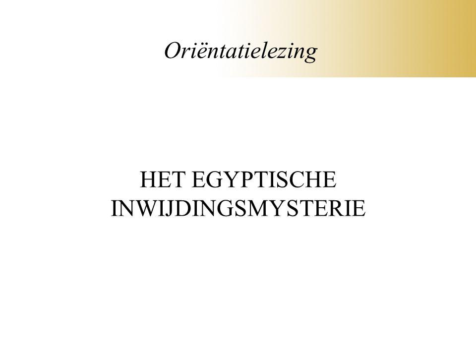 HET EGYPTISCHE INWIJDINGSMYSTERIE