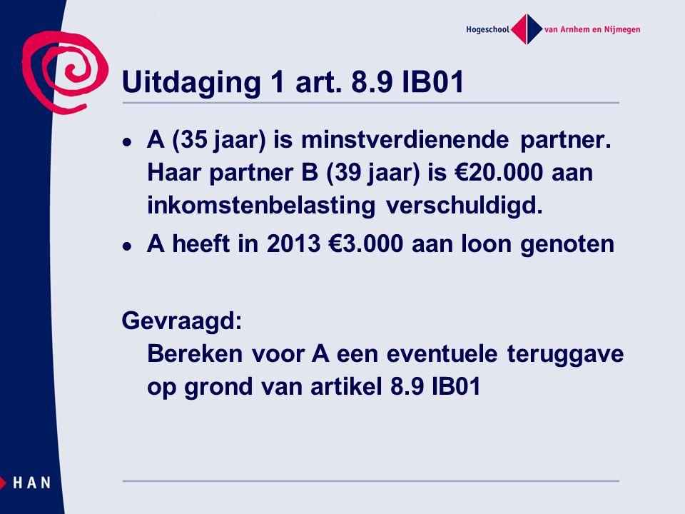 Uitdaging 1 art. 8.9 IB01 A (35 jaar) is minstverdienende partner. Haar partner B (39 jaar) is €20.000 aan inkomstenbelasting verschuldigd.