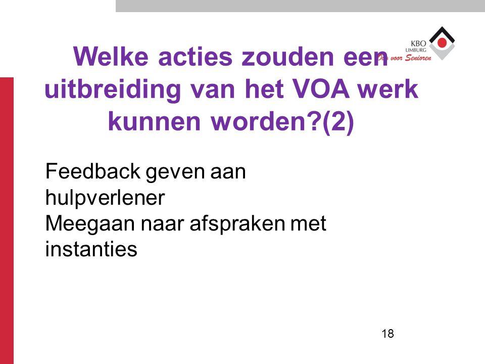 Welke acties zouden een uitbreiding van het VOA werk kunnen worden (2)