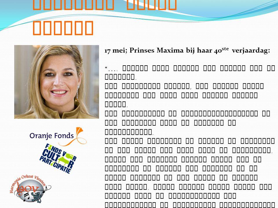 Kinderen maken Muziek 17 mei; Prinses Maxima bij haar 40ste verjaardag: