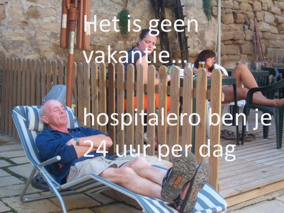 Het is geen vakantie… hospitalero ben je 24 uur per dag