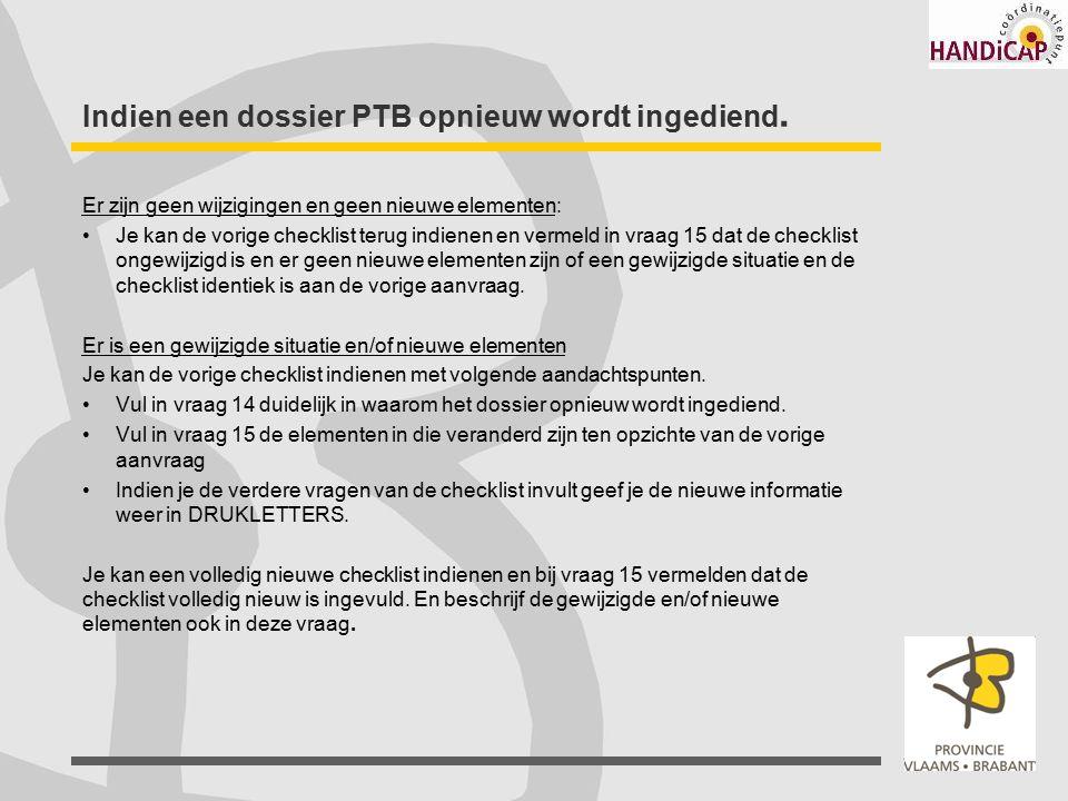 Indien een dossier PTB opnieuw wordt ingediend.