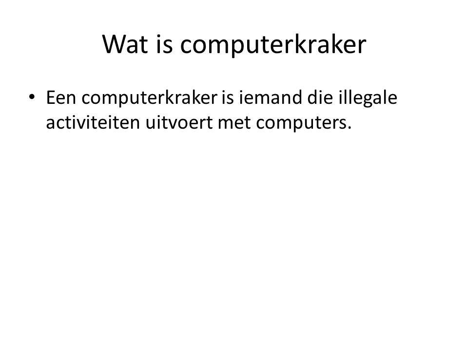 Wat is computerkraker Een computerkraker is iemand die illegale activiteiten uitvoert met computers.