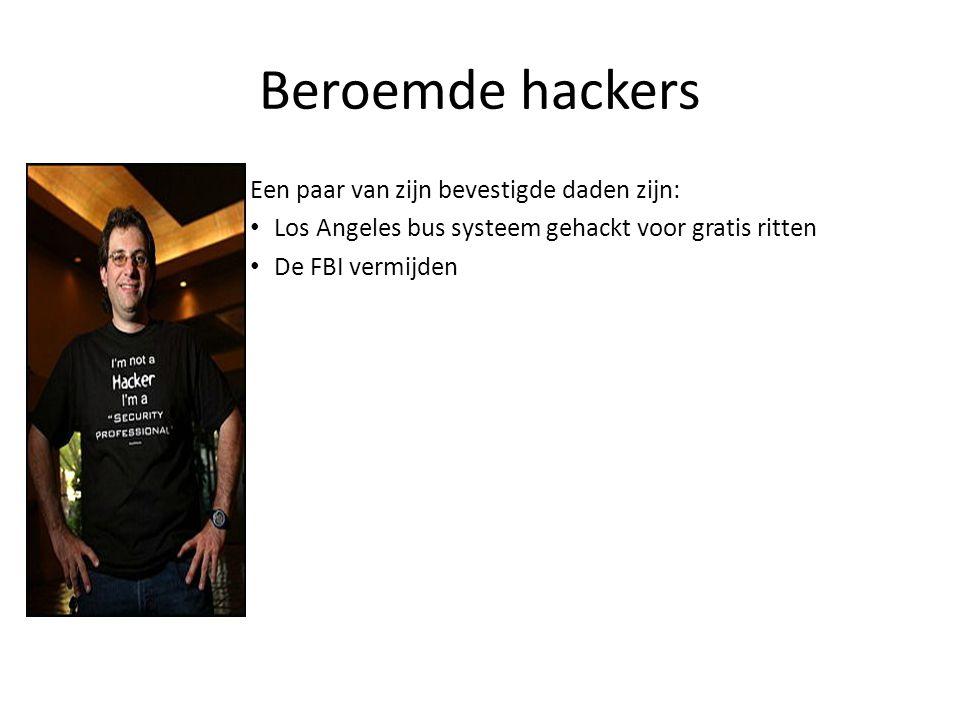 Beroemde hackers Een paar van zijn bevestigde daden zijn: