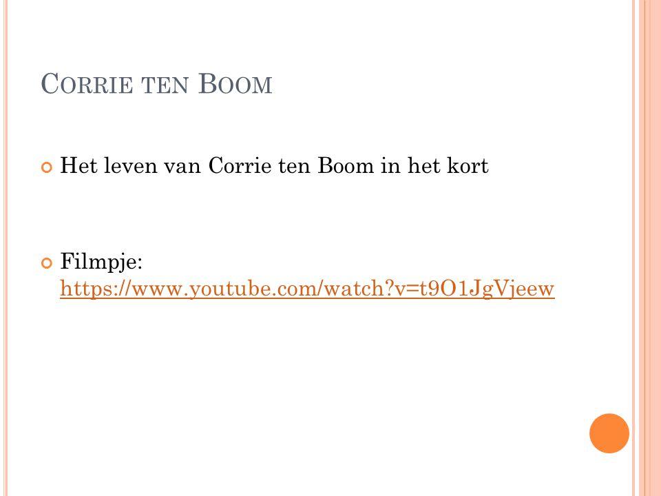 Corrie ten Boom Het leven van Corrie ten Boom in het kort