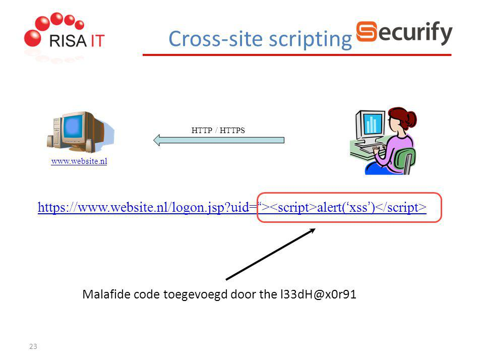 Cross-site scripting HTTP / HTTPS. www.website.nl. https://www.website.nl/logon.jsp uid= ><script>alert('xss')</script>
