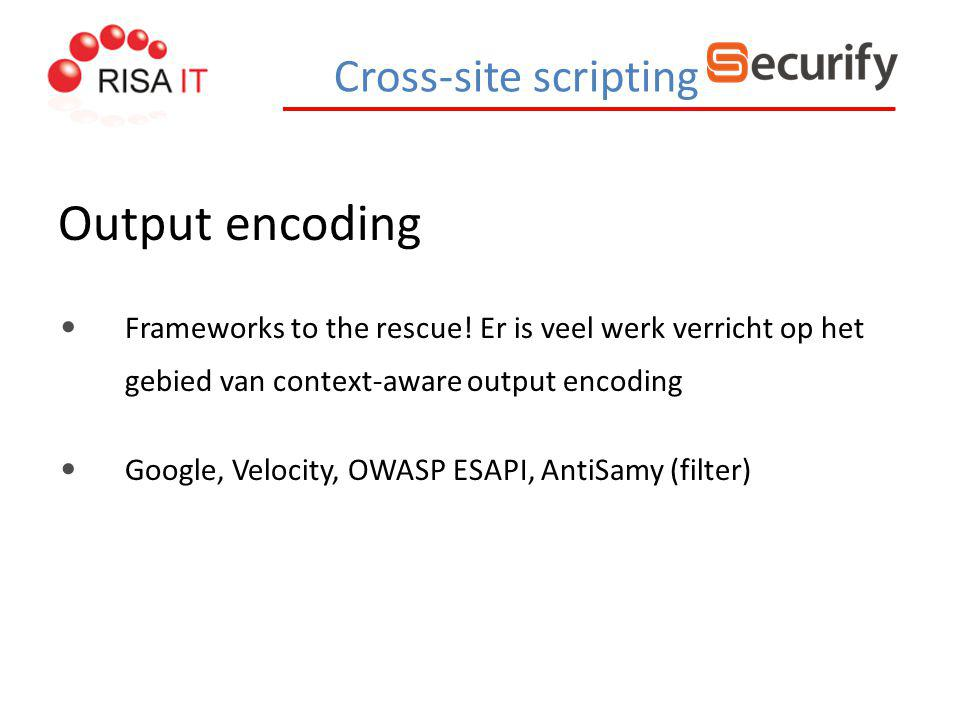 Output encoding Cross-site scripting