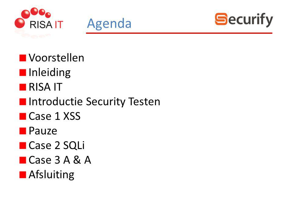 Agenda Voorstellen Inleiding RISA IT Introductie Security Testen