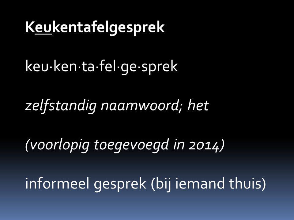Keukentafelgesprek keu·ken·ta·fel·ge·sprek zelfstandig naamwoord; het (voorlopig toegevoegd in 2014) informeel gesprek (bij iemand thuis)