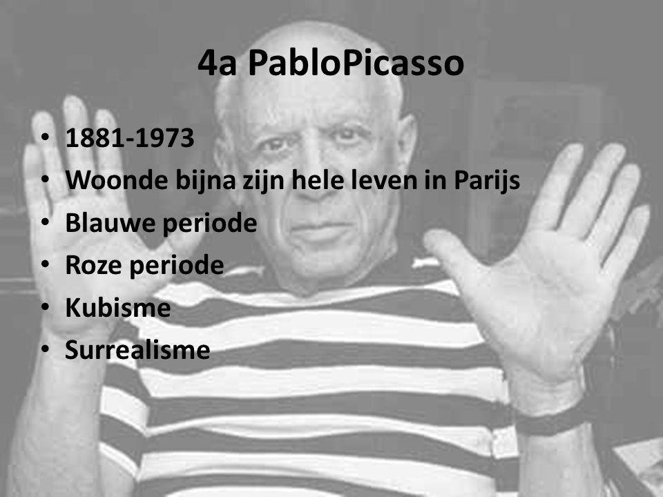 4a PabloPicasso 1881-1973 Woonde bijna zijn hele leven in Parijs
