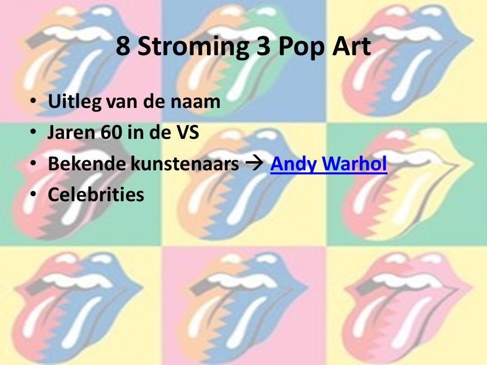 8 Stroming 3 Pop Art Uitleg van de naam Jaren 60 in de VS