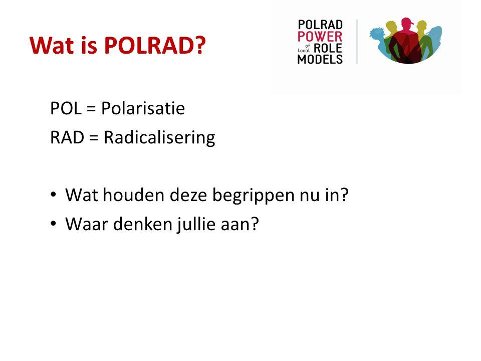 Wat is POLRAD POL = Polarisatie RAD = Radicalisering