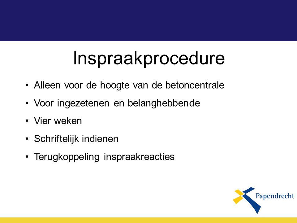Inspraakprocedure Alleen voor de hoogte van de betoncentrale