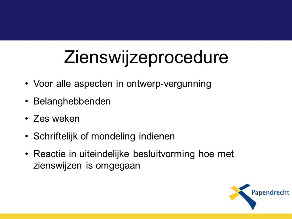 Zienswijzeprocedure Voor alle aspecten in ontwerp-vergunning
