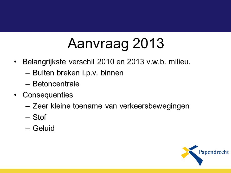 Aanvraag 2013 Belangrijkste verschil 2010 en 2013 v.w.b. milieu.