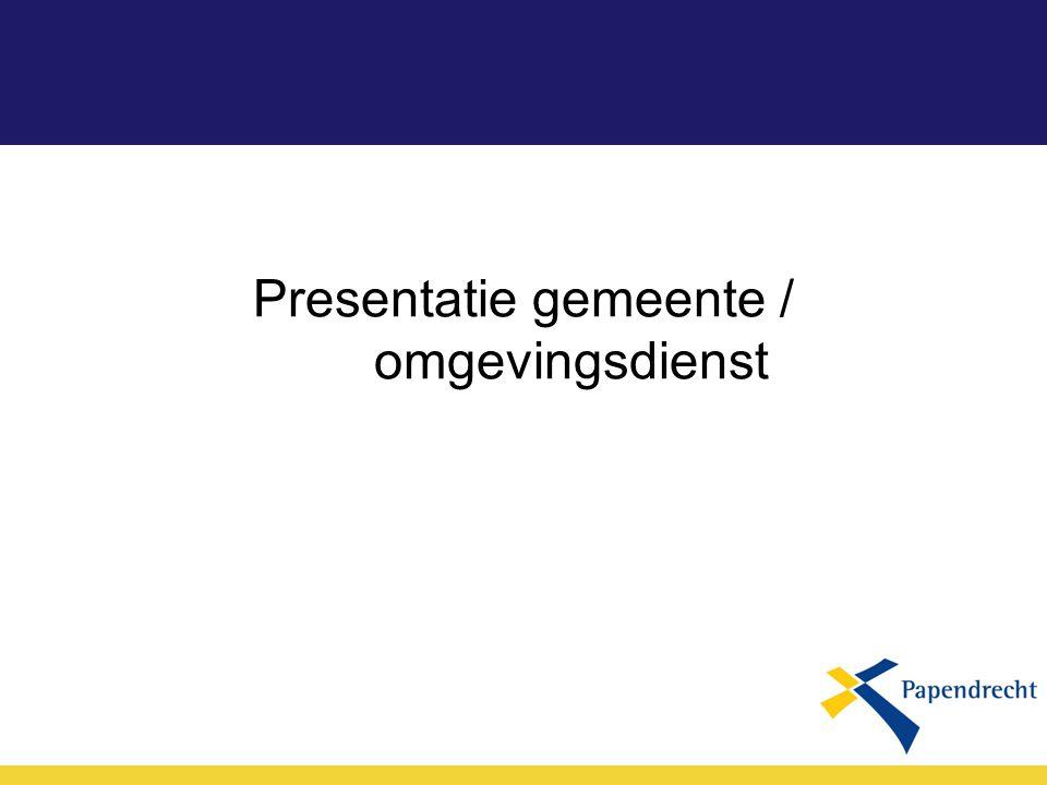 Presentatie gemeente / omgevingsdienst