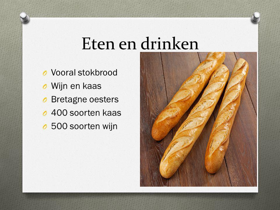 Eten en drinken Vooral stokbrood Wijn en kaas Bretagne oesters
