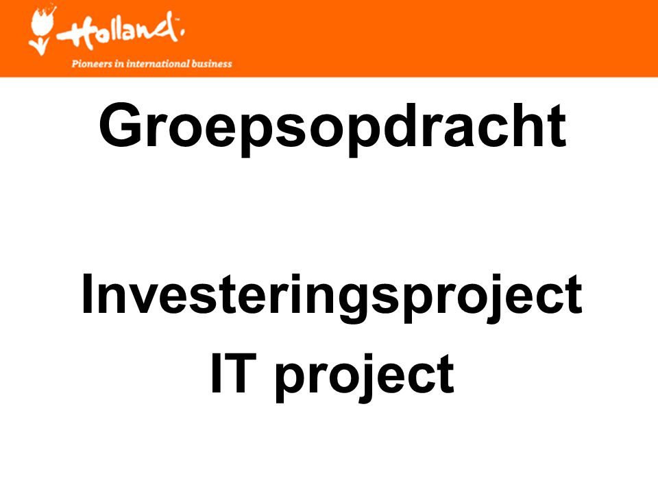 Groepsopdracht Investeringsproject IT project