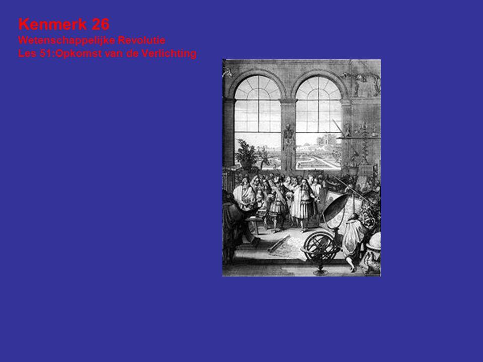 Kenmerk 26 Wetenschappelijke Revolutie Les 51:Opkomst van de Verlichting