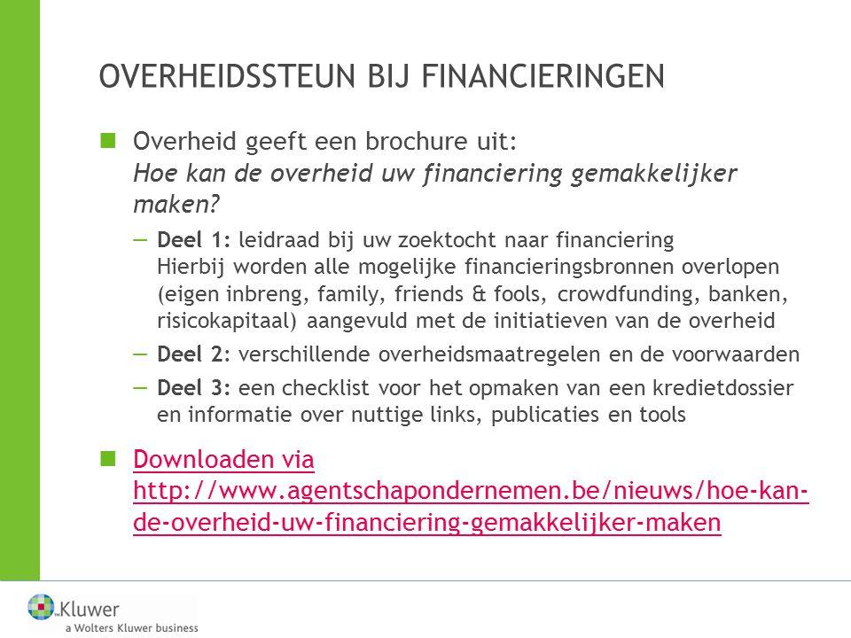 OVERHEIDSSTEUN BIJ FINANCIERINGEN