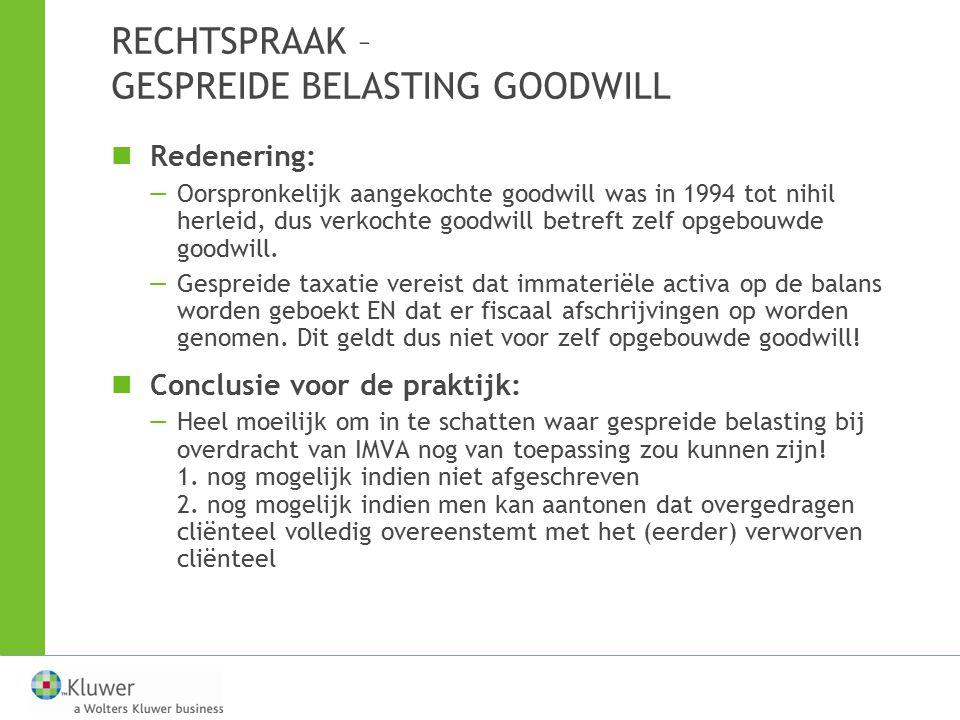 RECHTSPRAAK – GESPREIDE BELASTING GOODWILL