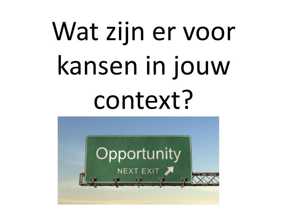 Wat zijn er voor kansen in jouw context