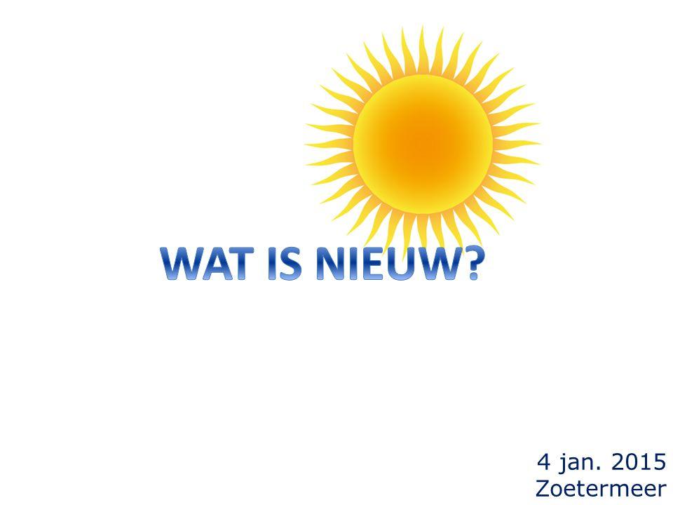 WAT IS NIEUW 4 jan. 2015 Zoetermeer
