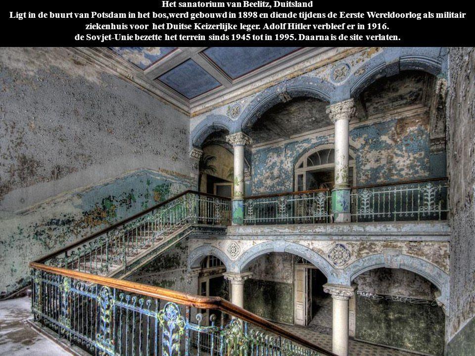 Het sanatorium van Beelitz, Duitsland Ligt in de buurt van Potsdam in het bos,werd gebouwd in 1898 en diende tijdens de Eerste Wereldoorlog als militair ziekenhuis voor het Duitse Keizerlijke leger. Adolf Hitler verbleef er in 1916. de Sovjet-Unie bezette het terrein sinds 1945 tot in 1995. Daarna is de site verlaten.