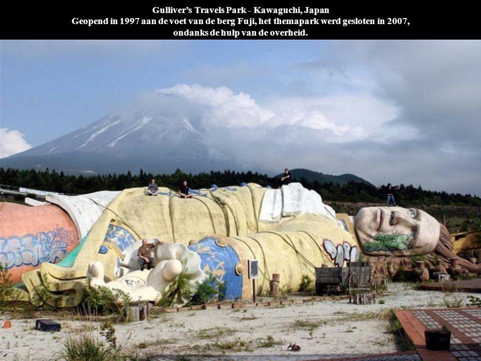 Gulliver's Travels Park - Kawaguchi, Japan Geopend in 1997 aan de voet van de berg Fuji, het themapark werd gesloten in 2007, ondanks de hulp van de overheid.