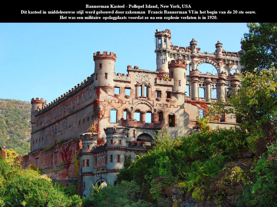 Bannerman Kasteel - Pollepel Island, New York, USA Dit kasteel in middeleeuwse stijl werd gebouwd door zakenman Francis Bannerman VI in het begin van de 20 ste eeuw. Het was een militaire opslagplaats voordat ze na een explosie verlaten is in 1920.